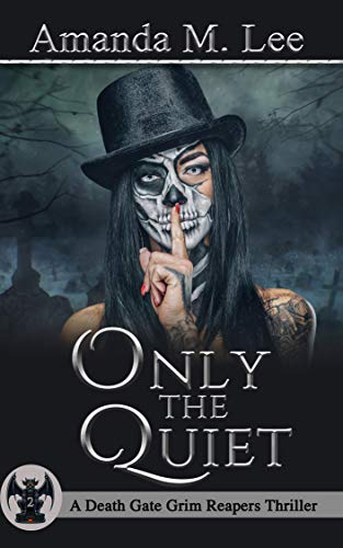 Only the Quiet (A Death Gate Grim Reapers Thriller Book 2)  by Amanda M. Lee