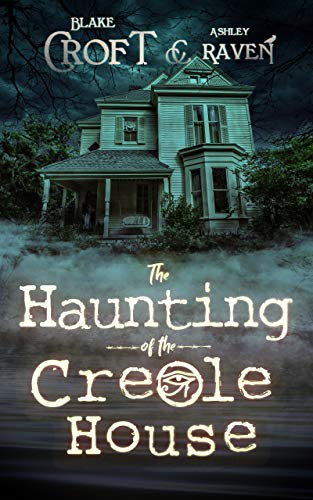 The Haunting of the Creole House  by Blake Croft
