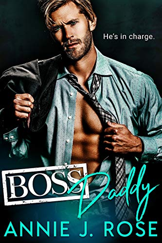 Boss Daddy  by Annie J. Rose