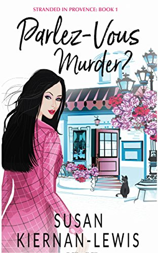 Parlez-Vous Murder? (Stranded in Provence Book 1)  by Susan Kiernan-Lewis