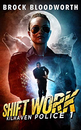 Shift Work (Kilhaven Police Book 1)  by Brock Bloodworth
