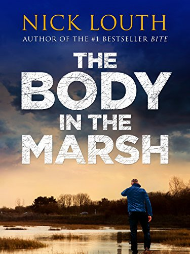 The Body in the Marsh (DCI Craig Gillard Crime Thrillers Book 1)  by Nick Louth