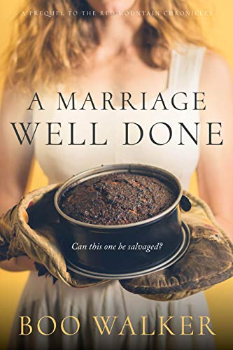 A Marriage Well Done  by Boo Walker