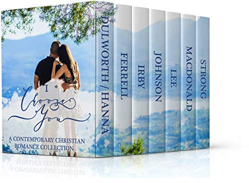 'I Choose You' Contemporary Christian Romance Collection: Seven Full-Length Novels by Various Authors