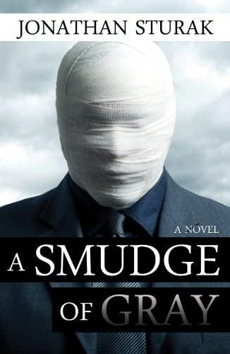 A Smudge of Gray: A Novel  by Jonathan Sturak
