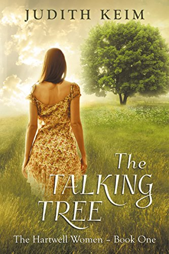 The Talking Tree (The Hartwell Women Book 1)  by Judith Keim