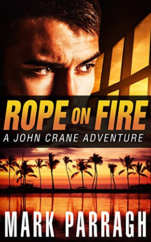 Rope on Fire (John Crane Series Book 1)  by Mark Parragh