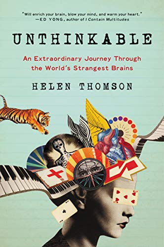 Unthinkable: An Extraordinary Journey Through the World's Strangest Brains  by Helen Thomson