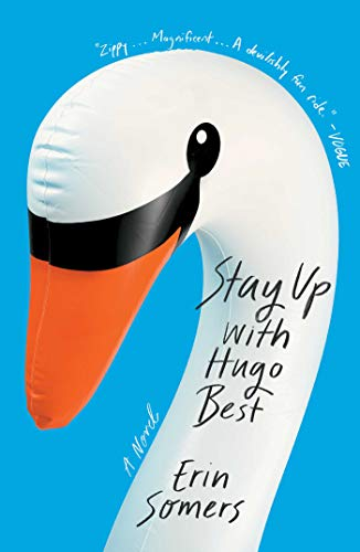 Stay Up with Hugo Best: A Novel  by Erin Somers