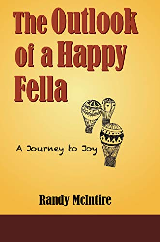 The Outlook of a Happy Fella by Randy McIntire