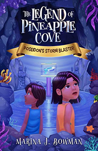 Poseidon's Storm Blaster (The Legend of Pineapple Cove) by Marina J. Bowman