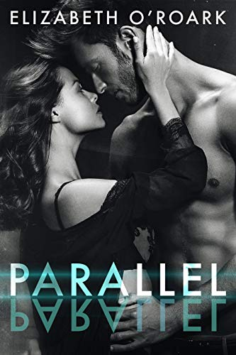 Parallel by Elizabeth O'Roark