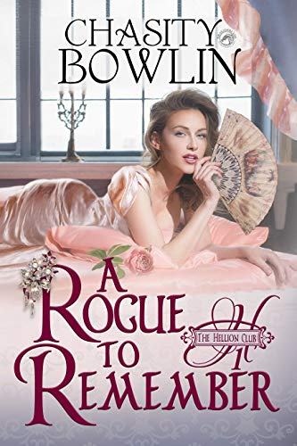 A Rogue to Remember by Chasity Bowlin
