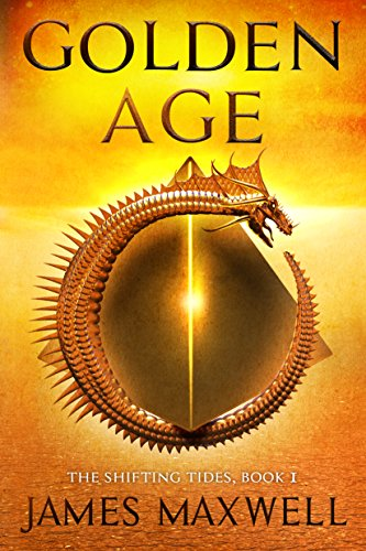 Golden Age (The Shifting Tides Book 1)  by James Maxwell